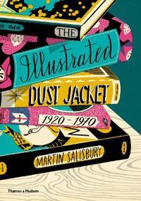 The Illustrated Dust Jacket, 1920-1970