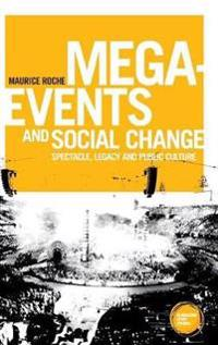 Mega-Events and Social Change: Spectacle, Legacy and Public Culture