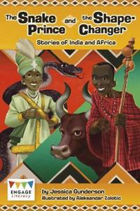 Snake prince and the shape-changer - stories of india and africa