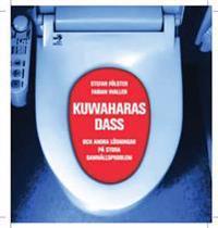 Kuwaharas dass och andra lösningar på stora samhällsproblem