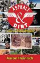 Asphalt & Dirt: Life on Two Wheels