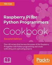 Raspberry Pi for Python Programmers Cookbook -