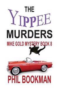 The Yippee Murders: Mike Gold Mystery Book 8