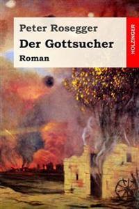 Der Gottsucher: Roman