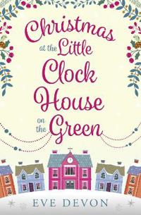 Christmas at the little clock house on the green - an enchanting and warm-h