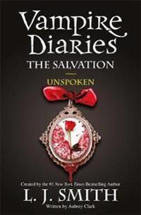 Vampire diaries: the salvation: unspoken - book 12