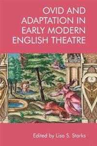 OVID AND ADAPTATION IN EARLY MODERN
