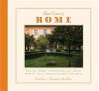 Quiet Corners of Rome: Cloisters, Gardens, Archaeological Sites, Piazzas, Fountains, Villas, Architectural Ruins, Courtyards