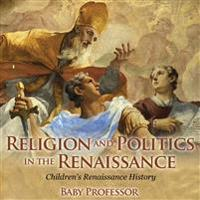 Religion and Politics in the Renaissance | Children's Renaissance History