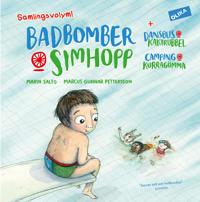 Badbomber & simhopp ; Dansbus & kaktrubbel ; Camping & kurragömma (samlingsvolym)