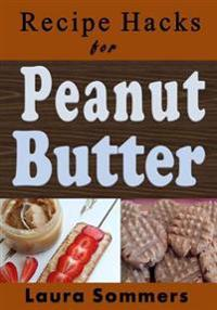 Recipe Hacks for Peanut Butter