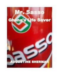 Mr. SASSO GHANA'S LIFE SAVER