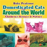 Domesticated Cats from Around the World Children's Science & Nature