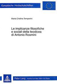 Le Implicanze Filosofiche E Sociali Della Teodicea Di Antonio Rosmini