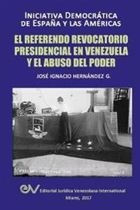 El Referendo Revocatorio Presidencial En Venezuela y El Abuso del Poder