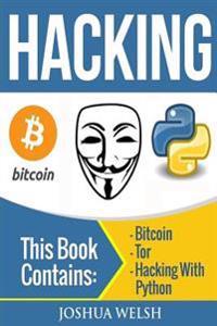 Hacking: 3 Manuscripts - Bitcoin, Tor, Hacking with Python