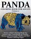 Panda Coloring Book for Adults (Volume 2): Stress-Relief Coloring Book for Grown-Ups, Containing 40 Paisley, Henna and Zentangle Panda and Red Panda C