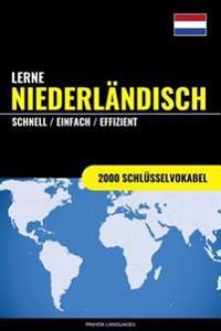 Lerne Niederlandisch - Schnell / Einfach / Effizient: 2000 Schlusselvokabel