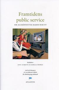 Framtidens public service : om allmännyttig radio och tv