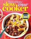Taste of Home Slow Cooker 3e: 278 All New Family Faves! Amazing Meals Ready When You Are + Instant Pot Bonus Chapter!