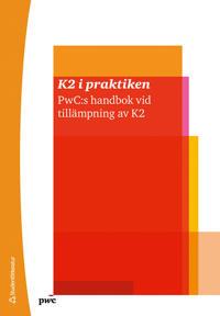 K2 i praktiken : PwC:s handbok vid tillämpning av K2