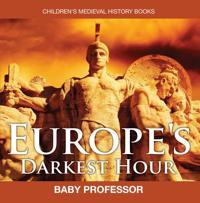 Europe's Darkest Hour- Children's Medieval History Books