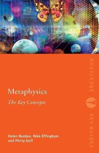 Metaphysics: The Key Concepts