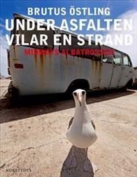Under asfalten vilar en strand : Midways albatrosser