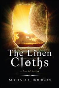 The Linen Cloths: ...Jesus Left Behind