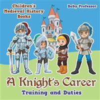 A Knight's Career - Baby Professor - böcker (9781541902640)     Bokhandel