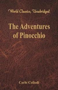 The Adventures of Pinocchio (World Classics, Unabridged)
