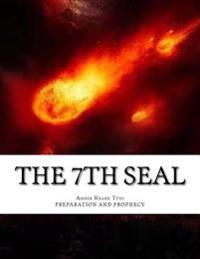 The 7th Seal: Prophecy and Preparation