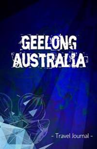 Geelong Australia Travel Journal: Lined Writing Notebook Journal for Geelong Australia