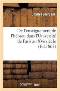 de l'Enseignement de l'H�breu Dans l'Universit� de Paris Au Xve Si�cle