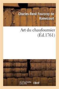 Art Du Chaufournier, Par M. Fourcroy de Ramecourt,