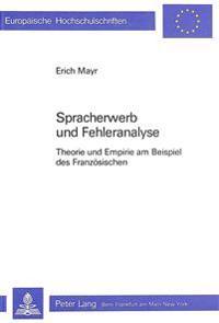 Spracherwerb Und Fehleranalyse: Theorie Und Empirie Am Beispiel Des Franzoesischen