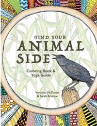 Find Your Animal Side: Coloring Book and Yoga Guide