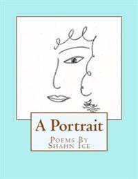 A Portrait. Poems by Shahn Ice