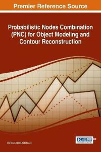 Probabilistic Nodes Combination PNC for Object Modeling and Contour Reconstruction