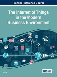 The Internet of Things in the Modern Business Environment