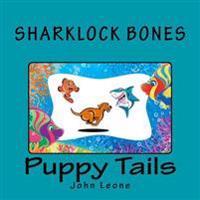 Sharklock Bones: Puppy Tails