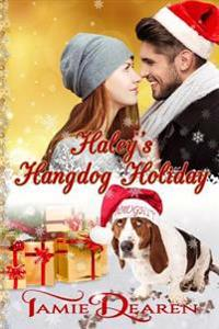 Haley's Hangdog Holiday