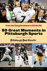 50 Great Moments in Pittsburgh Sports