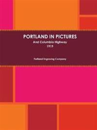 Portland in Pictures and Columbia Highway (1919)