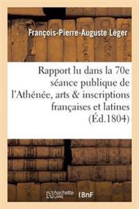 Ier Rapport Lu Dans La 70e S�ance Publique de l'Ath�n�e Des Arts Sur Les Inscriptions Fran�aises