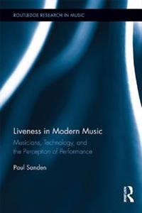 Liveness in Modern Music