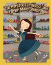 The Barefoot Princess and Her Many Shoes
