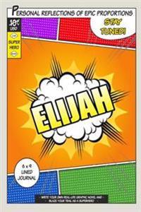 Superhero Elijah: A 6 X 9 Lined Journal