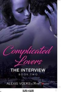 Complicated Lovers - The Interview (Book 2)