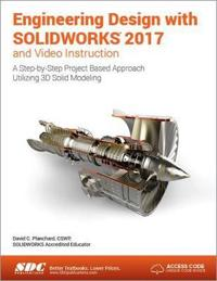 Engineering Design With Solidworks 2017 and Video Instruction